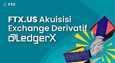 FTX US Akuisisi Exchange Derivatif LedgerX