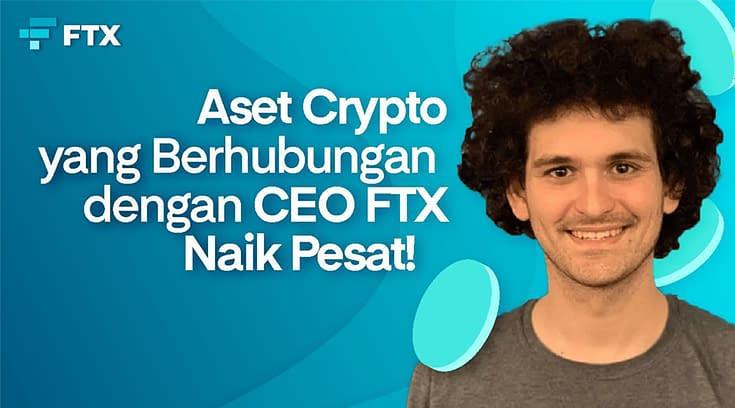 Aset Crypto yang Memiliki Hubungan dengan CEO FTX Terpantau Naik Pesat!