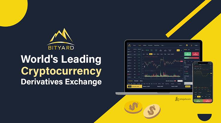 Alasan Bityard Jadi Derivatif Exchange Crypto Terkemuka di Dunia